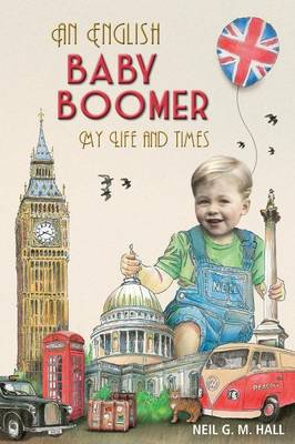 An English Baby Boomer - My Life and Times (Paperback)