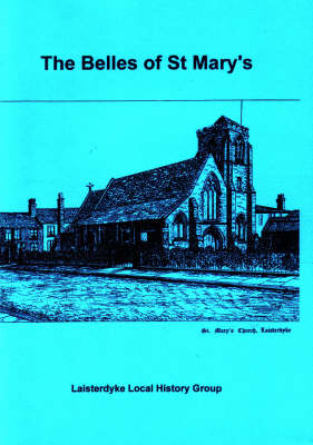 The Belles of St Mary's: A Conversation About Parish Life in Laisterdyke During the Sixties (Paperback)