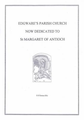 Edgware's Parish Church Now Dedicated to St Margaret of Antioch (Paperback)