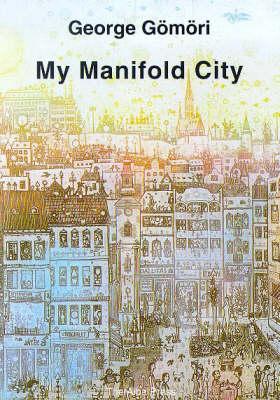 My Manifold City: Poems (Paperback)