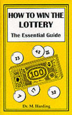 How to Win the Lottery: The Essential Guide (Paperback)
