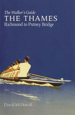 The Thames from Richmond to Putney Bridge: The Walker's Guide - Walker's Guides (Paperback)