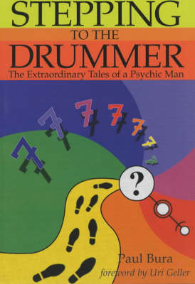 Stepping to the Drummer: The Extraordinary Tales of a Psychic Man (Paperback)