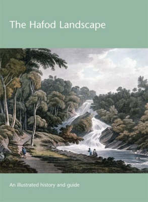 The Hafod Landscape: An Illustrated History and Guide (Paperback)