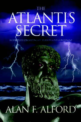 The Atlantis Secret: A Complete Decoding of Plato's Lost Continent (Paperback)