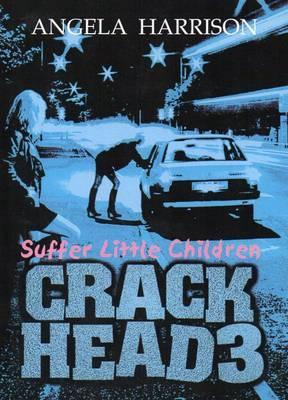 Crackhead: Suffer Little Children v. 3 (Paperback)