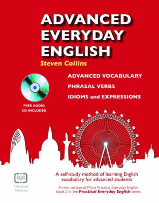 Advanced Everyday English: Phrasal Verbs-Advanced Vocabulary-Idioms and Expressions - Practical Everyday English Book 2