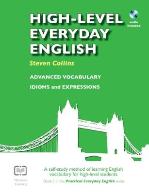 High-Level Everyday English with Audio: A Self-Study Method of Learning English Vocabulary for High-Level Students - Practical Everyday English 3 (Paperback)