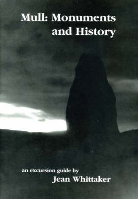 Mull: Monuments and History - An Excursion Guide (Paperback)