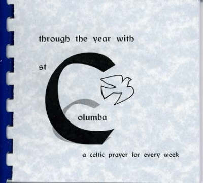 Through the Year with St. Columba: Celtic Prayer for Every Week (Paperback)
