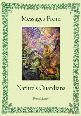 Messages from Nature's Guardians (Paperback)