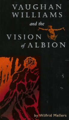 Vaughan Williams and the Vision of Albion (Hardback)