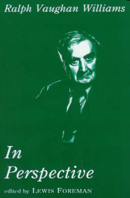 Ralph Vaughan Williams in Perspective: Studies of an English Composer (Hardback)