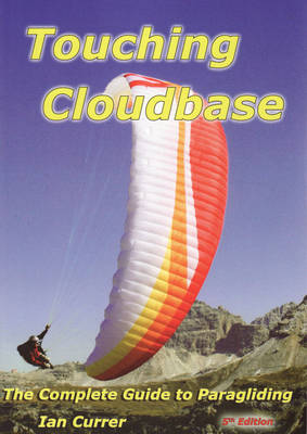 Touching Cloudbase: The Complete Guide to Paragliding (Paperback)
