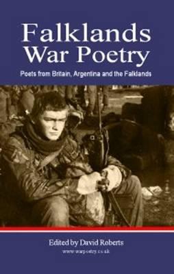 Falklands War Poetry: Poets from UK, Argentina and the Falklands (Hardback)
