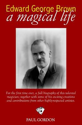 Edward George Brown: A Magical Life (Hardback)