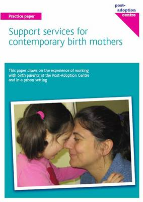 Support Services for Contemporary Birth Mothers