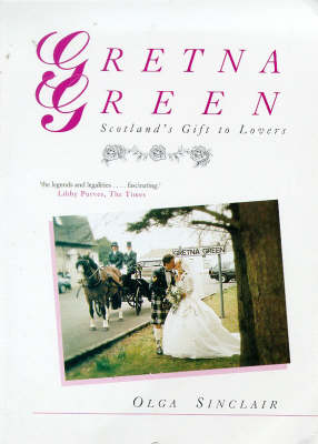 Gretna Green: Scotland's Gift to Lovers (Paperback)