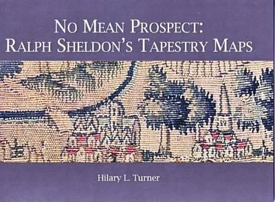 No Mean Prospect: Ralph Sheldon's Tapestry Maps (Paperback)