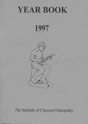 Institute of Classical Osteopathy Year Book 1997 (Paperback)