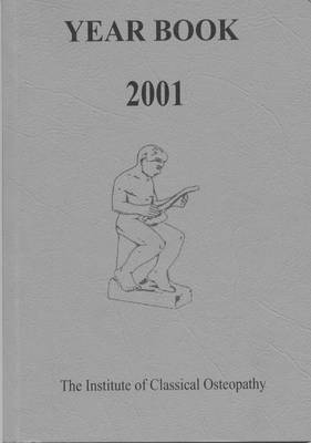 Institute of Classical Osteopathy Year Book 2001 (Paperback)