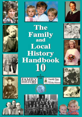 The Family and Local History Handbook: Bk. 10 (Paperback)
