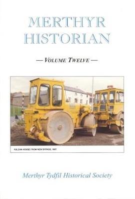Merthyr Historian Volume 12 (Paperback)