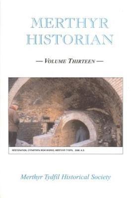 Merthyr Historian Volume 13 (Paperback)
