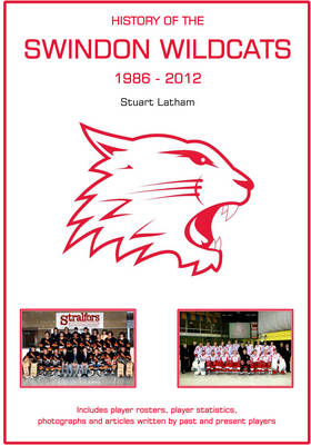 The History of the Swindon Wildcats (Paperback)