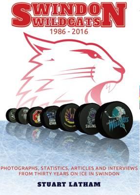 Swindon Wildcats 1986-2016 (Paperback)