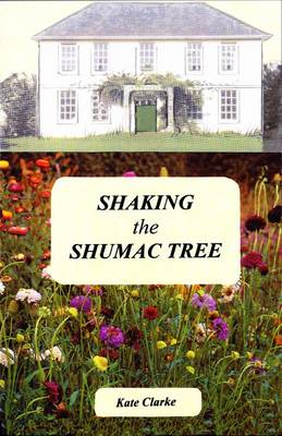 Shaking the Shumac Tree (Paperback)