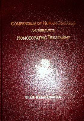 Compendium of Human Diseases and Their Cure by Homoeopathic Treatment (Hardback)