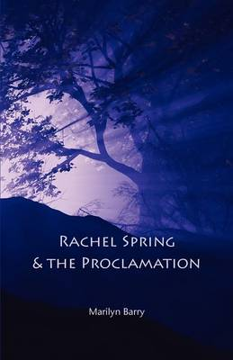 Rachel Spring and the Proclamation (Paperback)