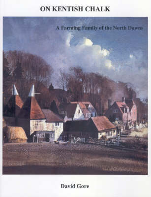 On Kentish Chalk: A Farming Family of the North Downs (Paperback)