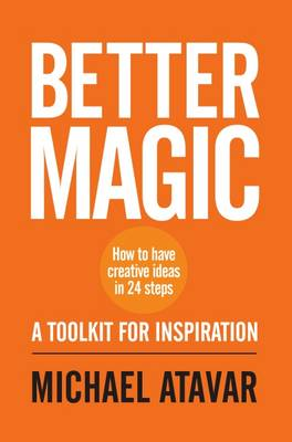 Better Magic - How to Have Creative Ideas in 24 Steps (Paperback)