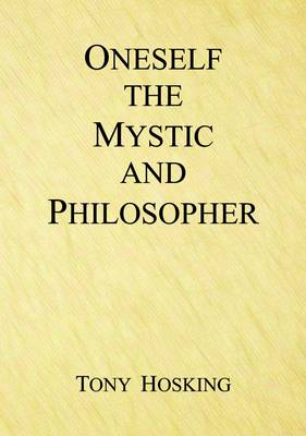 Oneself, the Mystic and Philosopher (Paperback)