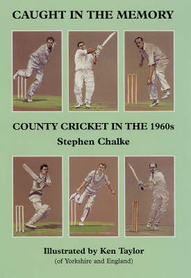 Caught in the Memory: County Cricket in the 1960s (Hardback)