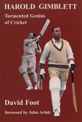 Harold Gimblett: Tormented Genius of Cricket (Hardback)