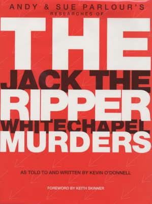 The Jack the Ripper Whitechapel Murders (Hardback)