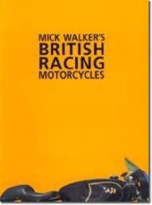 Mick Walker's British Racing Motorcycles (Paperback)