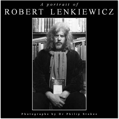 A Portrait of Robert Lenkiewicz (Hardback)