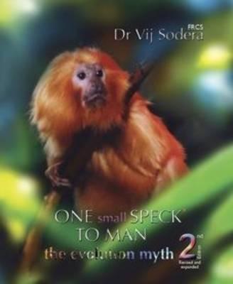 One Small Speck to Man: The Evolution Myth (Hardback)