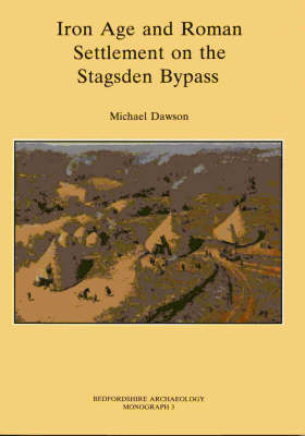 Iron Age and Roman Settlement on the Stagsden Bypass - Bedfordshire Archaeology S. 3