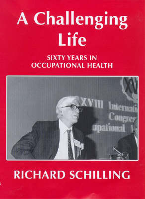 A Challenging Life: Sixty Years in Occupational Health (Hardback)