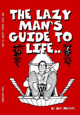 The Lazy Man's Guide to Life (Paperback)