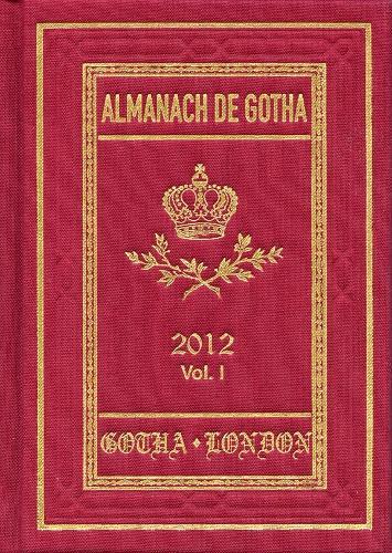 Almanach de Gotha 2012: Volume I Parts I & II - Almanach de Gotha (Hardback)