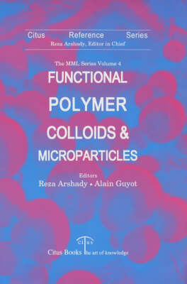 Microspheres, Microcapsules and Liposomes: Functional Polymer Colloids and Microparticles v. 4 - Microspheres, microcapsules & liposomes (Hardback)