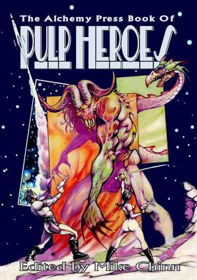 The Alchemy Press Book of Pulp Heroes (Paperback)