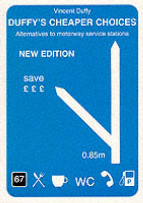 Duffy's Cheaper Choices: Alternatives to Motorway Service Stations (Paperback)