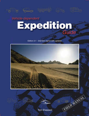 vehicle dependent expedition guide by tom sheppard waterstones rh waterstones com Expedition Car vehicle dependent expedition guide 4th edition